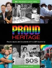 Proud Heritage - People, Issues, and Documents of the LGBT Experience