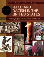 Race and Racism in the United States - An Encyclopedia of the American Mosaic