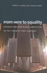 From Here to Equality - Reparations for Black Americans in the Twenty-First Century