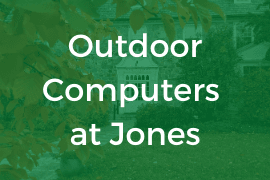 Outdoor Computers at Jones