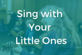 Sing with Your Little Ones