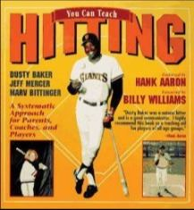 You Can Teach Hitting by Dusty Baker