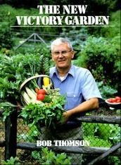 The New Victory Garden by Bob Thomson
