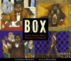 Box - Henry Brown Mails Himself to Freedom